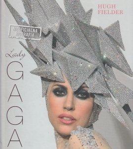 Lady Gaga nieoficjalna biografia Hugh Fielder