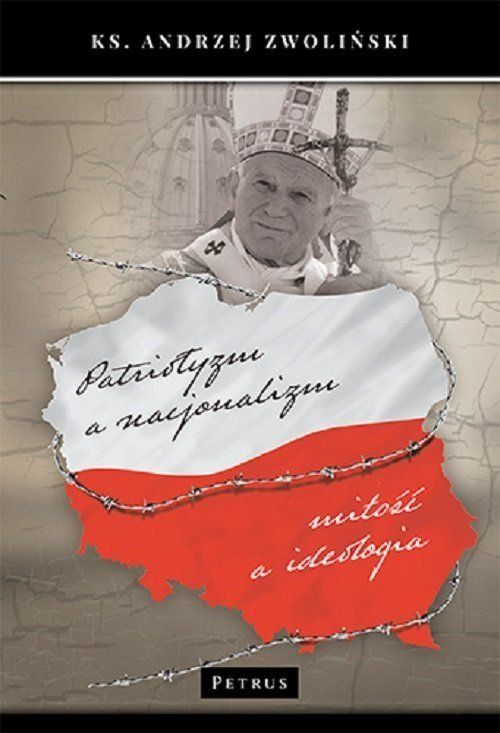 Patriotyzm a nacjonalizm Andrzej Zwoliński