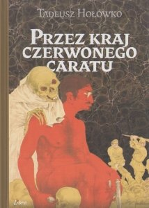 Przez kraj czerwonego caratu Tadeusz Hołówko