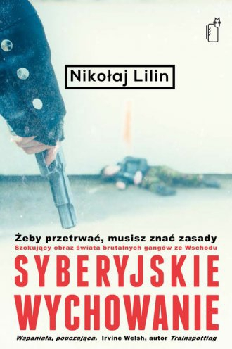 Syberyjskie wychowanie Nikołaj Lilin