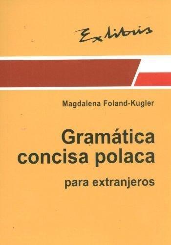 Gramatica concisa polaca para extranjeros Magdalena Foland-Kugler