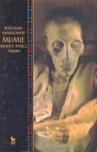 Mumie Władcy, święci, tyrani Bogusław Kwiatkowski