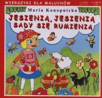 Jesienią jesienią sady się rumienią Maria Konopnicka
