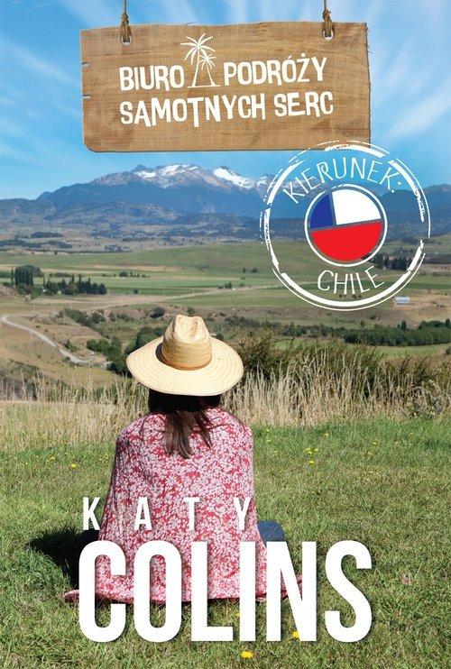 Biuro Podróży Samotnych Serc Kierunek Chile Katy Colins