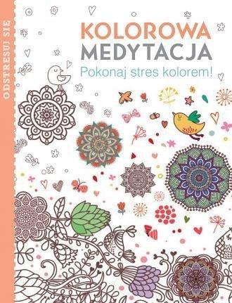 Kolorowa medytacja Pokonaj stres kolorem