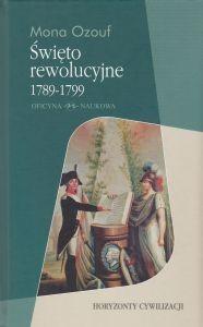 Święto rewolucyjne 1789-1799 Mona Ozouf