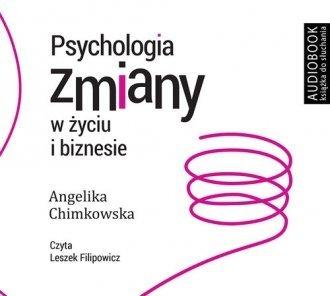Psychologia zmiany w życiu i biznesie Angelika Chimkowska Audiobook mp3