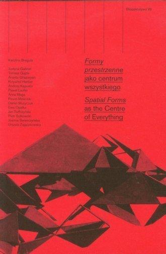 Ekspektatywa 7. Formy przestrzenne jako centrum wszystkiego