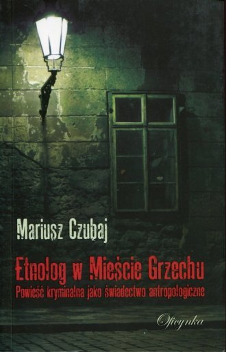 Etnolog w Mieście Grzechu Mariusz Czubaj
