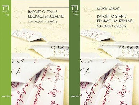 Raport o stanie edukacji muzealnej Suplement red. Marcin Szeląg