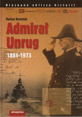 Admirał Unrug 1884-1973 Mariusz Borowiak