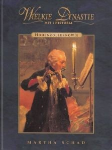 Hohenzollernowie Wielkie dynastie Martha Schad