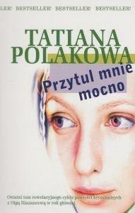 Przytul mnie mocno Tatiana Polakowa