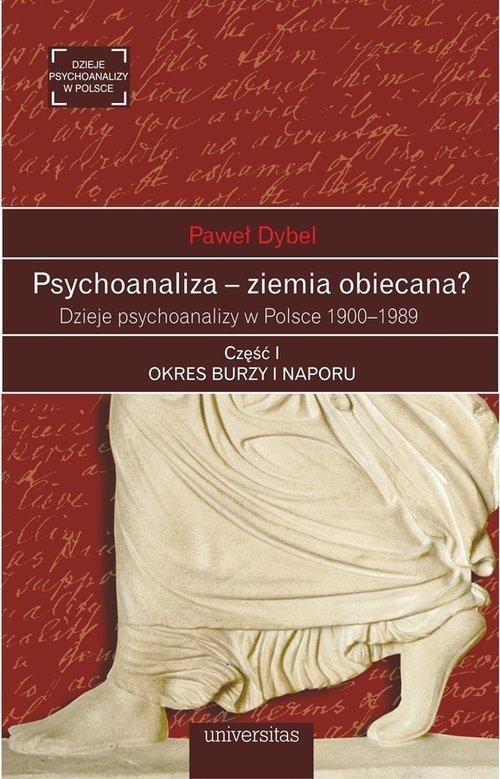 Psychoanaliza - ziemia obiecana? Paweł Dybel