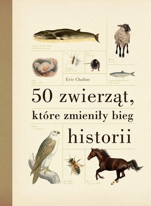 50 zwierząt które zmieniły bieg historii Eric Chaline