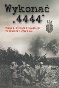 Wykonać 4444 Walki 1 Dywizji Grenadierów we Francji w 1940 roku