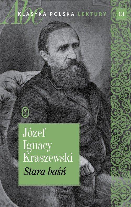 Stara baśń Józef Ignacy Kraszewski ABC Klasyka polska. Lektury