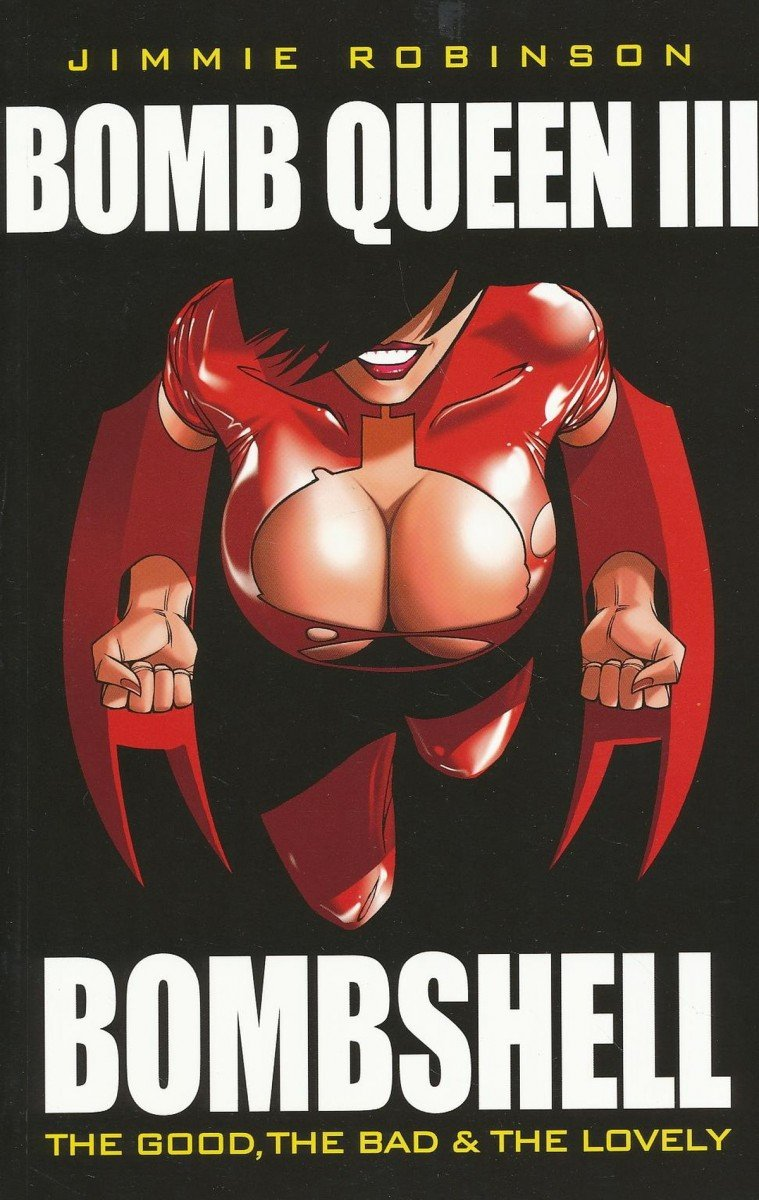 BOMB QUEEN VOL 03 BOMBSHELL THE GOOD THE BAD AND THE LOVELEY SC