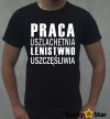 Koszulka Męska Praca uszlachetnia...