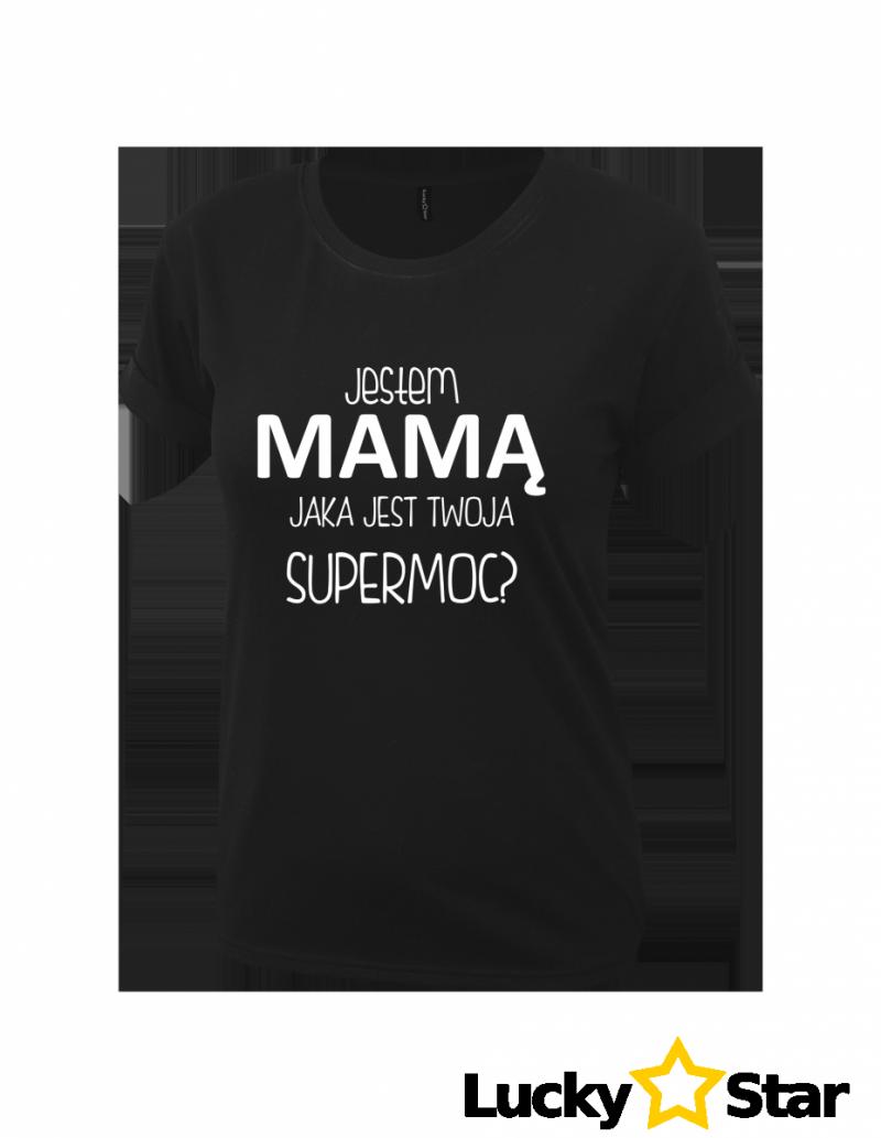 Koszulka Damska Jestem Mamą a ty jaka masz SUPERMOC?