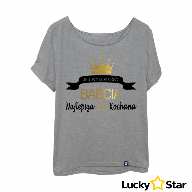 Koszulka Damska Jej wysokość BABCIA