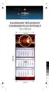 kalendarz trójdzielny wypukły STANDARD PLUS - - Karton Alaska 250g, Folia błysk jednostronnie - całość 310 x 765 mm, całość druk 4+0, z doklejką na dolną część reklamową, 3 bloki kalendarium 290 x 145 mm, Okienko - 800 sztuk