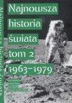 Najnowsza historia świata Tom 2 1963-1979