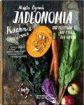 Jadłonomia kuchnia roślinna 100 przepisów nie tylko dla wegan wyd. 2