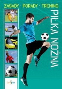 Piłka nożna zasady porady trening