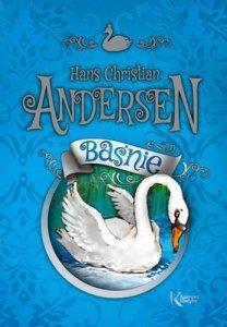 Baśnie. Hans Christian Andersen. Kolorowa klasyka