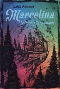 Marcelina i twierdza wspomnień