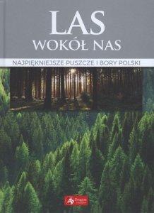 Las wokół nas najpiękniejsze puszcze i bory polski