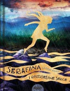 Serafina i rozdzielone serce Tom 3