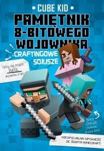 Craftingowe sojusze Minecraft pamiętnik 8 bitowego wojownika Tom 3
