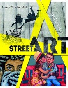 Street Art. Sztuka ulicy