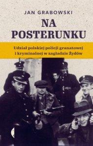 Na posterunku. Udział polskiej policji granatowej i kryminalnej w Zagładzie Żydów wyd. 2
