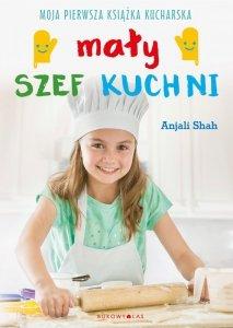 Mały szef kuchni. Moja pierwsza książka kucharska