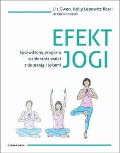 Efekt jogi. Sprawdzony program wspierania walki z depresją i lękami
