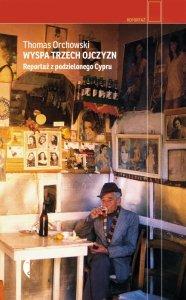 Wyspa trzech ojczyzn. Reportaż z podzielonego Cypru