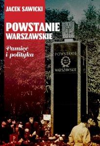 Powstanie Warszawskie. Pamięć i polityka