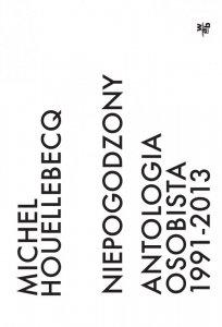 Niepogodzony. Antologia osobista 1991–2013