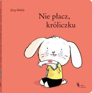 Nie płacz, króliczku wyd. 2