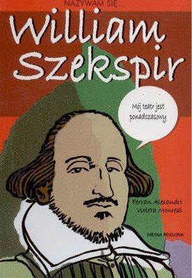 Nazywam się Wiliam Szekspir