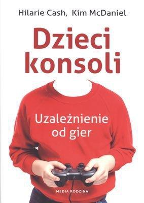 Dzieci konsoli uzależnienie od gier