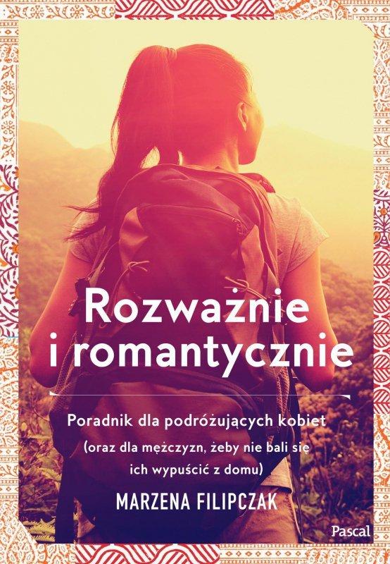 Rozważnie i romantycznie poradnik dla podróżujących kobiet