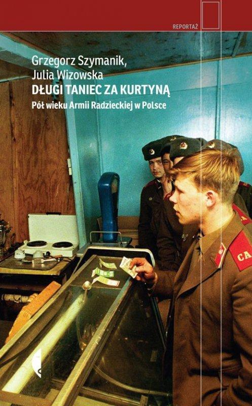 Długi taniec za kurtyną pół wieku armii radzieckiej w Polsce