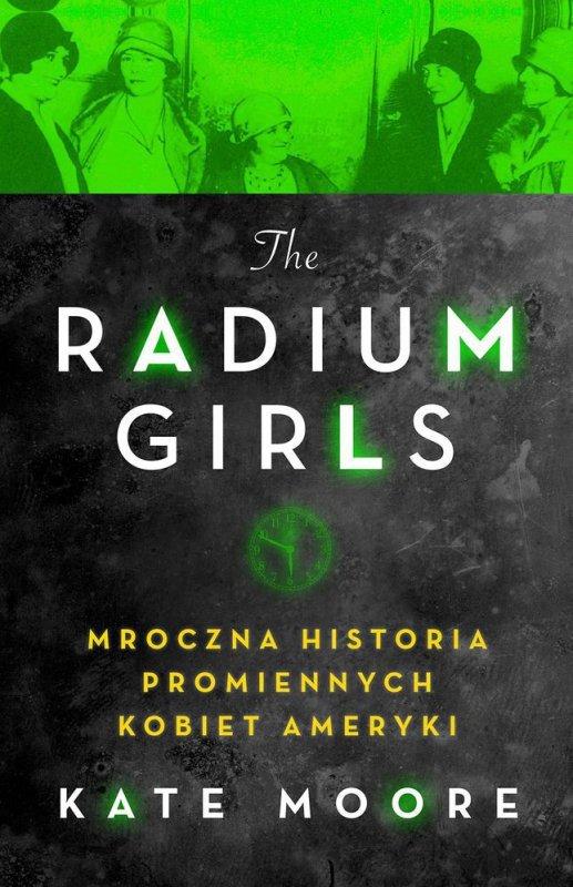 Radium girls mroczna historia promiennych kobiet ameryki
