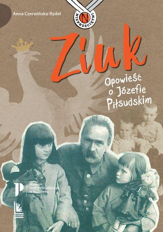 Ziuk opowieść o józefie piłsudskim