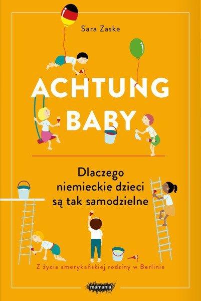 Achtung baby dlaczego niemieckie dzieci są tak samodzielne