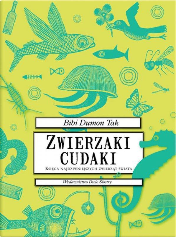 Zwierzaki cudaki księga najdziwniejszych zwierząt świata wyd. 2
